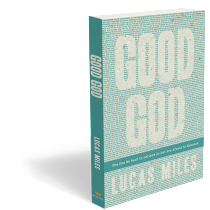 Good God Written By Lucas Miles
